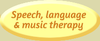 Speech, language and music therapy